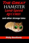 The Great Hamster Land-Speed Record and other strange tales