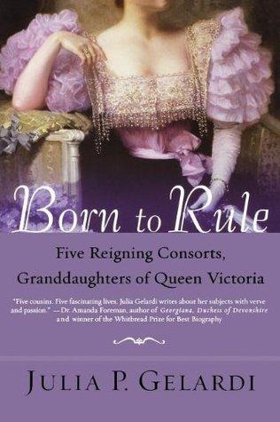 Born to Rule by Julia P. Gelardi
