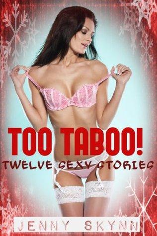 Too Taboo! - Twelve Sexy Stories