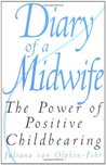 Diary of a Midwife: The Power of Positive Childbearing