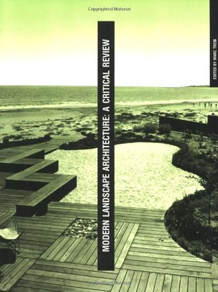 Modern Landscape Architecture  A Critical Review. Modern Landscape Architecture  A Critical Review by Marc Treib