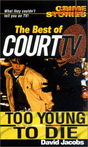 The Best Of Court TV: Too Young To Die Descargador de libros PDF
