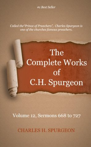 The Complete Works of Charles Spurgeon: Volume 12, Sermons 668-727