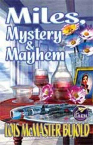 Miles, Mystery & Mayhem by Lois McMaster Bujold