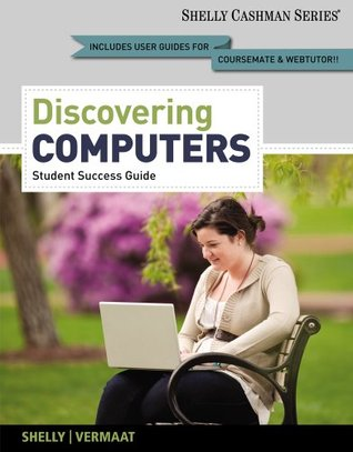 Enhanced Discovering Computers 2013, Complete: Your Interactive Guide to the Digital World