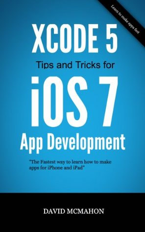 Xcode 5 Tips and Tricks for iOS 7 App Development