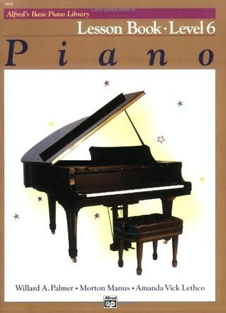Alfred's Basic Piano Course Lesson Book, Bk 6 (Alfred's Basic Piano Library)