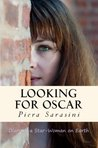Looking for Oscar (Diary of a Star-Woman on Earth)