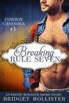 Breaking Rule Seven (Cowboy Casanova #1)