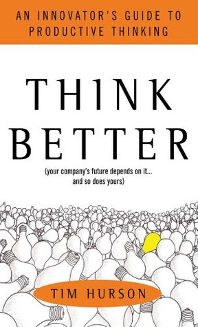 Think Better: An Innovators Guide to Productive Thinking