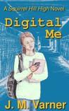 Digital Me by J.M. Varner