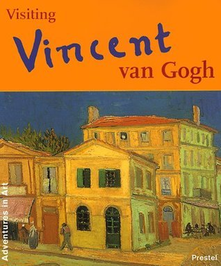 Visiting Vincent Van Gogh (Adventures in Art