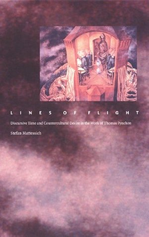 Lines of Flight: Discursive Time and Countercultural Desire in the Work of Thomas Pynchon