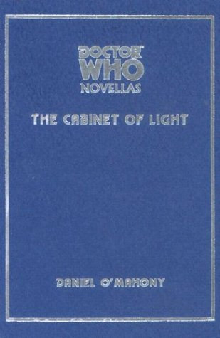 Doctor who: the cabinet of light by Daniel O'Mahony