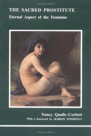 The Sacred Prostitute by Nancy Qualls-Corbett