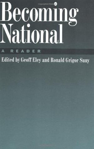 Becoming National by Ronald Grigor Suny