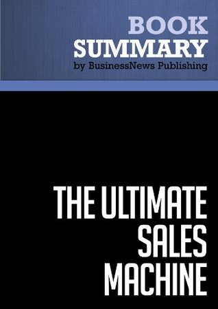 Summary: The Ultimate Sales Machine - Chet Holmes: Turbocharge Your Business with Relentless Focus on 12 Key Strategies