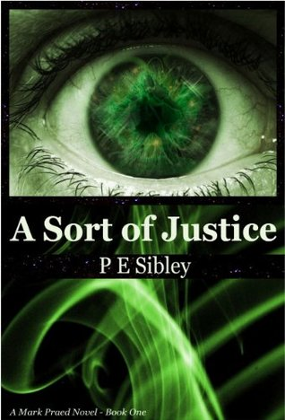 A Sort of Justice by P.E. Sibley