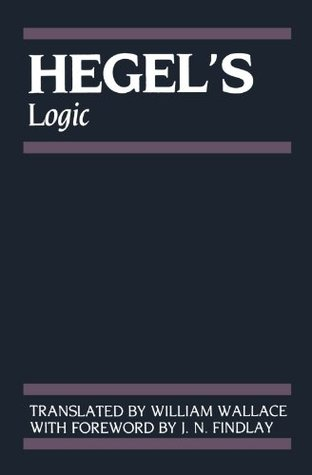 Logic: Being Part One of the Encyclopaedia of the Philosophical Sciences