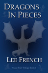 Dragons In Pieces (Maze Beset Trilogy #1)