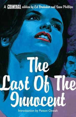 Criminal, Vol  6: The Last of the Innocent by Ed Brubaker