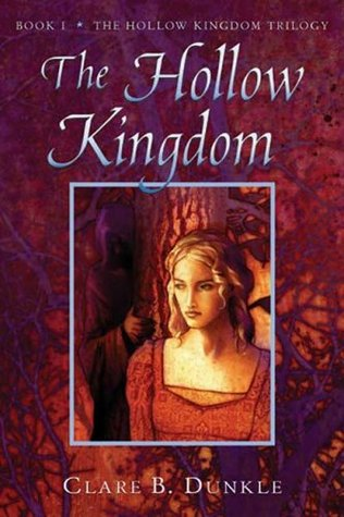 The Hollow Kingdom by Clare B. Dunkle