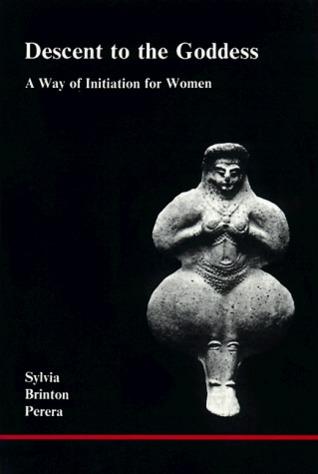 Descent to the Goddess by Sylvia Brinton Perera