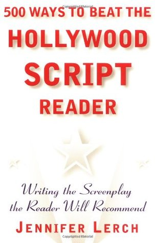 500-ways-to-beat-the-hollywood-script-reader-writing-the-screenplay-the-reader-will-recommend