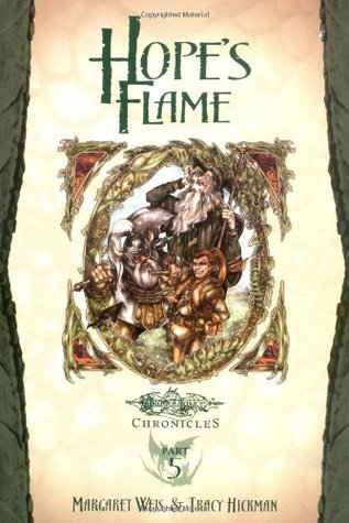 Hope's Flame (Dragons of Spring Dawning, #1; Dragonlance Chronicles, #5)