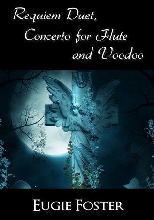 Requiem Duet, Concerto for Flute and Voodoo