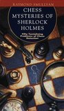Chess Mysteries of Sherlock Holmes: Fifty Tantalizing Problems of Chess Detection