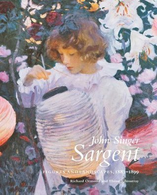 John Singer Sargent: Figures and Landscapes, 1883-1899: Complete Paintings, Volume V