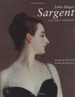 John Singer Sargent: The Early Portraits; Complete Paintings: Volume I