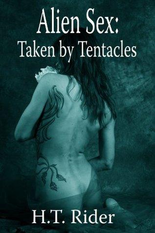 Alien Sex: Taken By Tentacles