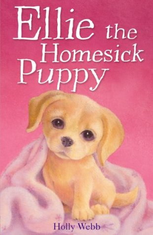 Ellie the Homesick Puppy by Holly Webb