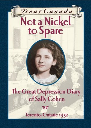 Not a Nickel to Spare: The Great Depression Diary of Sally Cohen