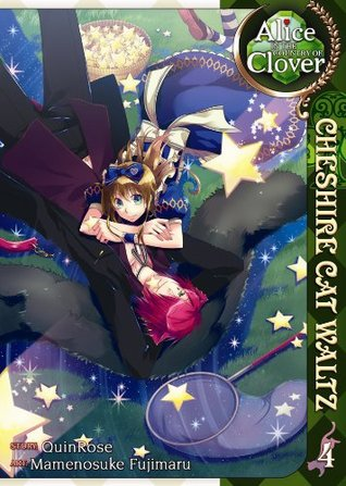 Alice in the Country of Clover: Cheshire Cat Waltz, Vol. 4 (Alice in the Country of Clover: Cheshire Cat Waltz, #4)