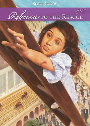Rebecca to the Rescue (American Girls: R...