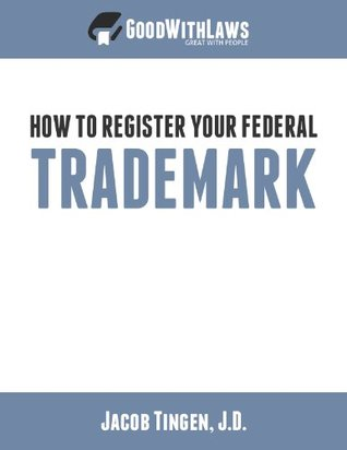 How to Register Your Federal Trademark by Jacob Tingen