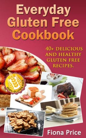 everyday-gluten-free-cookbook-40-delicious-and-healthy-gluten-free-recipes