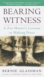 Bearing Witness by Bernie Glassman