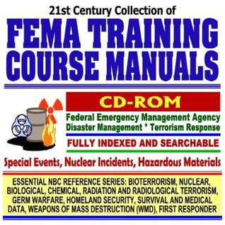 21st Century Collection of FEMA Training Course Manuals: Federal Emergency Management Agency Disaster Management and Terrorism Response, Special ... Mass Destruction WMD, First Responder CD-ROM)