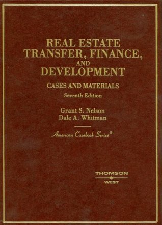 Real Estate Transfer, Finance and Development: Cases and Materials (American Casebook)