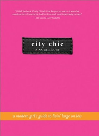 City Chic: An Urban Girl's Guide to Livin' Large on Less