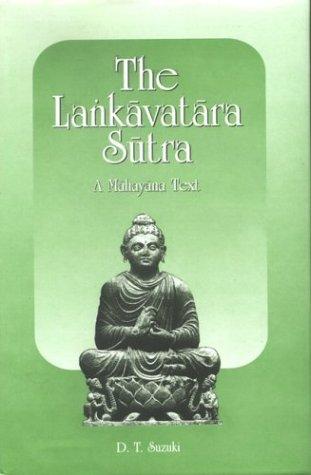 The Lankavatara Sutra by D.T. Suzuki