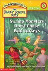 Swamp Monsters Don't Chase Wild Turkeys (The Adventures of the Bailey School Kids Holiday Special, #1)