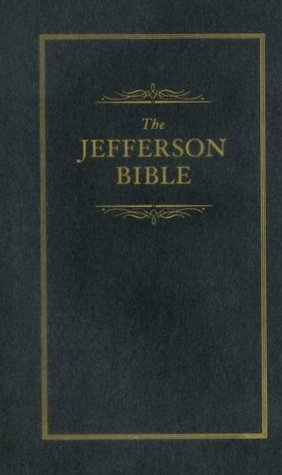 Jefferson Bible: The Life and Morals of Jesus of Nazareth