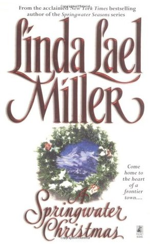 A Springwater Christmas by Linda Lael Miller