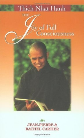 Thich Nhat Hanh: The Joy of Full Consciousness