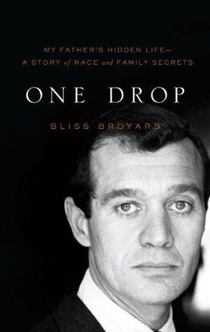 One Drop by Bliss Broyard